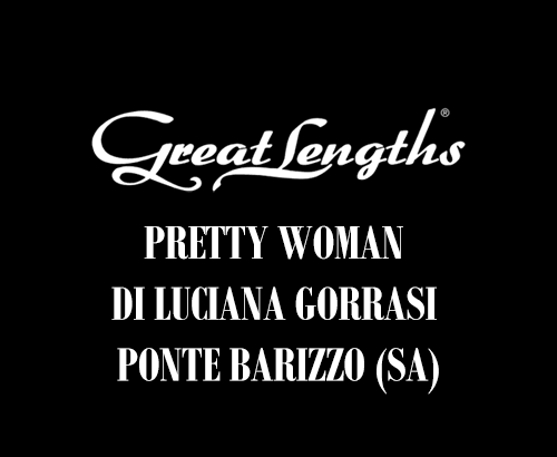 Pretty Woman | Extensions Great Lengths a Ponte Barizzo Salerno